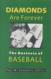 DIAMONDS ARE FOREVER: THE BUSINESS OF BASEBALL