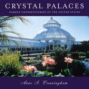 Crystal Palaces: Garden Conservatories of the United States