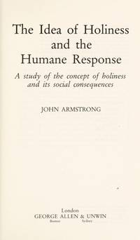 The Idea of Holiness and the Humane Response