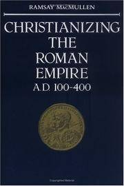 Christianizing the Roman Empire AD 100-400