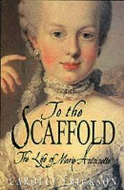 image of To the Scaffold: Life of Marie Antoinette
