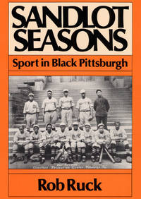 Sandlot Seasons: Sport in Black Pittsburgh (Sport and Society)