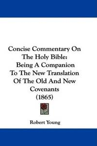 Concise Commentary On the Holy Bible