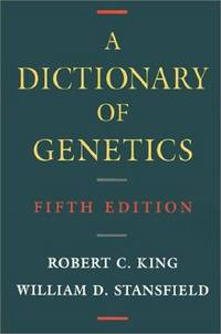 A Dictionary of Genetics by  William D  Robert C.; Stansfield - Paperback - 1996-12-12 - from BooksEntirely and Biblio.com