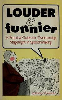 Louder and Funnier: A Practical Guide for Overcoming Stagefright in  Speechmaking
