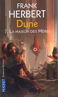 La maison des meres- Dune tome 7 (Science-fi by Herbert, Frank