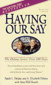 image of HAVING OUR SAY : THE DELANY SISTERS' FIR
