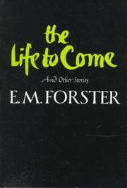 The Life to Come: And Other Stories by E.M. Forster - Paperback - August 1987 - from 2nd Act Books (SKU: 6880)