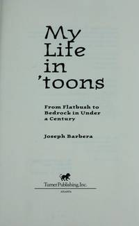 My Life in 'Toons: From Flatbush to Bedrock in Under a Century