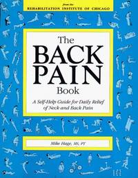 The Back Pain Book: A Self-Help Guide for Daily Relief of Neck & Back Pain