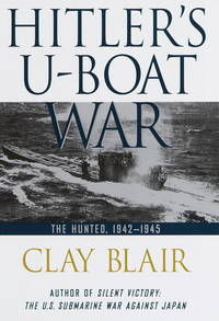 Hitler's U-Boat War: The Hunted: 1942-1945 by  Clay Blair - Hardcover - 1998-11-01 - from books4u31 (SKU: 200729005exc)