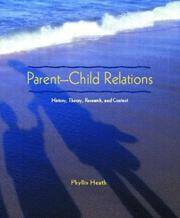 Parent-Child Relations: History, Theory, Research, and Context