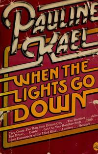 PAULINE KAEL; WHEN THE LIGHTS GO DOWN. (Signed)