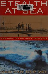 Stealth At Sea: History Of The Submarine