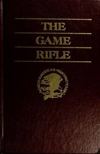 The Game Rifle (Hunter's Information Series)