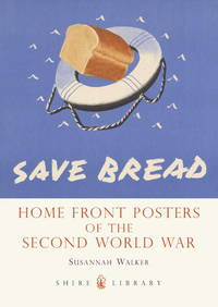 Home Front Posters: of the Second World War (Shire Library)