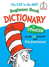 The Cat in the Hat Beginner Book Dictionary in Spanish (Beginner Books(R)) (Spanish Edition)