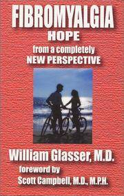 Fibromyalgia: Hope from a Completely New Perspective Glasser W