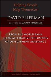 Helping People Help Themselves: From the World Bank to an Alternative Philosophy of Development...
