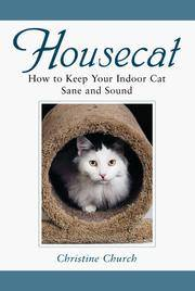 Housecat: How to Keep Your Indoor Cat Sane and Sound