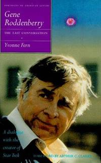 Gene Roddenberry: The Last Conversation (Portraits of American Genius)