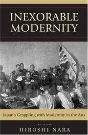 Inexorable Modernity: Japan's Grappling with Modernity in the Arts