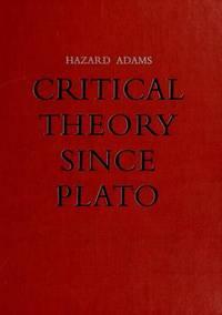 Critical Theory since Plato.