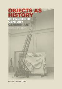 Objects as History in Twentieth-Century German Art: Beckmann to Beuys