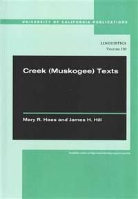 Creek (Muskogee) Texts (UC Publications in Linguistics)