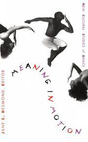 Meaning in Motion: New Cultural Studies of Dance (Post-Contemporary Interventions)