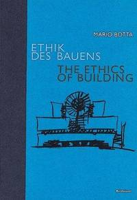 Ethik Des Bauens: The Ethics of Building (German and English Edition)