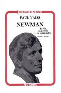 Newman Sa Vie, Sa Pensee Et Sa Spiritualite: Premiere Periode, 1801-1832