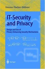 IT - Security and Privacy: Design and Use of Privacy-Enhancing Security Mechanisms