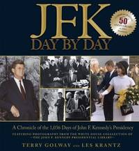 JFK Day By Day by  Les  Terry and Krantz - First Edition. - 2010 - from KingChamp Books (SKU: 009353)