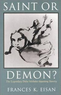 Saint or Demon?: The Legendary Delia Webster Opposing Slavery