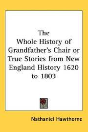 image of The Whole History of Grandfather's Chair or True Stories from New England His..