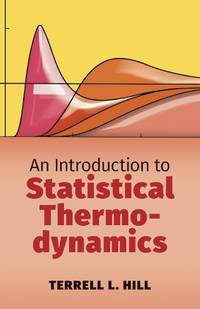 Dover Books on Physics: An Introduction to Statistical Thermodynamics