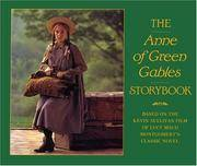 The Anne of Green Gables Storybook : Based on the Kevin Sullivan film of Lucy Maud Montgomery's classic Novel