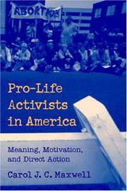 Pro-Life Activists in America: Meaning, Motivation, and Direct Action