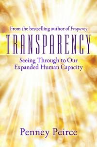 TRANSPARENCY: Seeing Through To Our Expanded Human Capacity (H)
