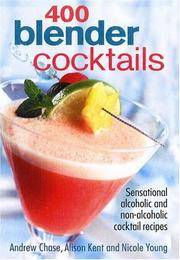 400 Blender Cocktails: Sensational Alcoholic and Non-alcoholic Cocktail Recipes