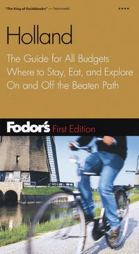 Holland: The Guide for All Budgets: Where to Stay, Eat, and Explore