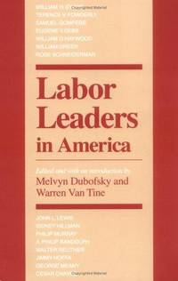 Labor Leaders in America (Working Class in American History)