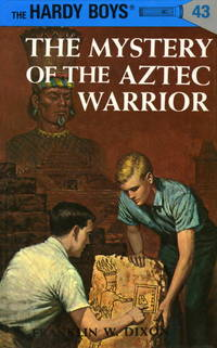 The Mystery of the Aztec Warrior : The Hardy Boys Mystery Stories Series No. 43