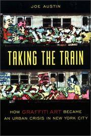 Taking the Train How Graffiti Art Became an Urban Crisis in New York City