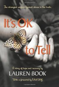 It's OK to Tell: A Story of Hope and Recovery by Lauren Book - Hardcover - 2011-03-08 - from Ergodebooks (SKU: SONG1935212435)