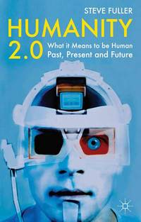 image of Humanity 2.0: What It Means to Be Human Past, Present and Future