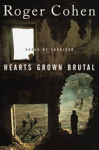 Hearts Grown Brutal: Sagas of Sarajevo