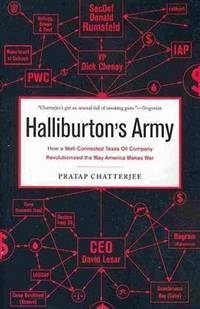 image of Halliburton's Army: How a Well-Connected Texas Oil Company Revolutionized the Way America Makes War