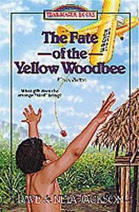 The Fate of the Yellow Woodbee: Nate Saint (Trailblazer Books #24)